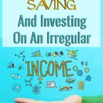 how to start saving and investing on an irregular income surrounded by business symbols above a hand