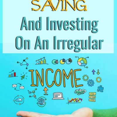 How To Start Saving And Investing On An Irregular Income