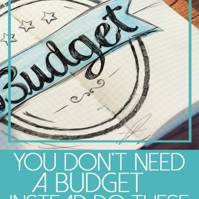 You Don't Need A Budget – Instead Do These 7 Things