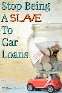 stop being a slave to car loans next to jar of money on top of a toy car on a map