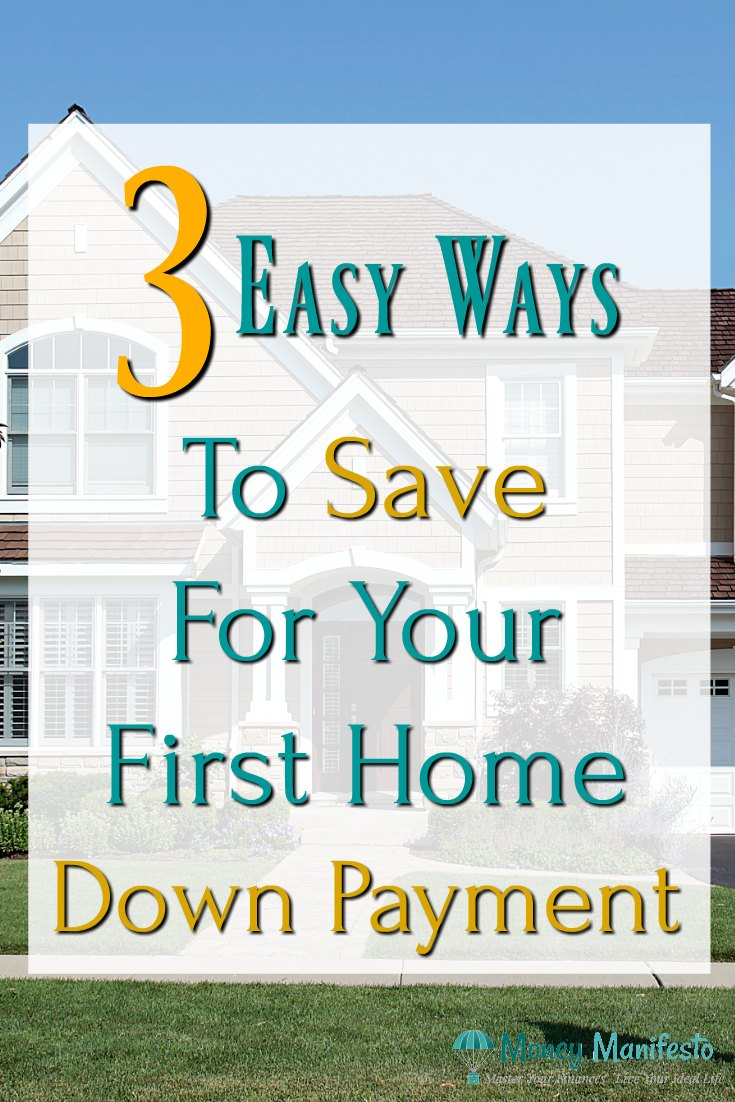 3 easy ways to save for your first home downpayment overlayed over beautiful home with perfectly manicured lawn