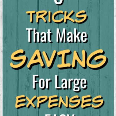5 Tricks That Make Saving for Large Expenses Easy