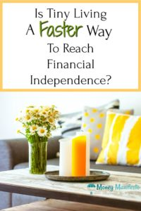 is tiny living a faster way to reach financial independence above candles and flowers on table with couch in the background
