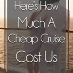 Here's how much a cheap cruise cost overlaid in front of a couple standing at a cruise ship railing overlooking the water