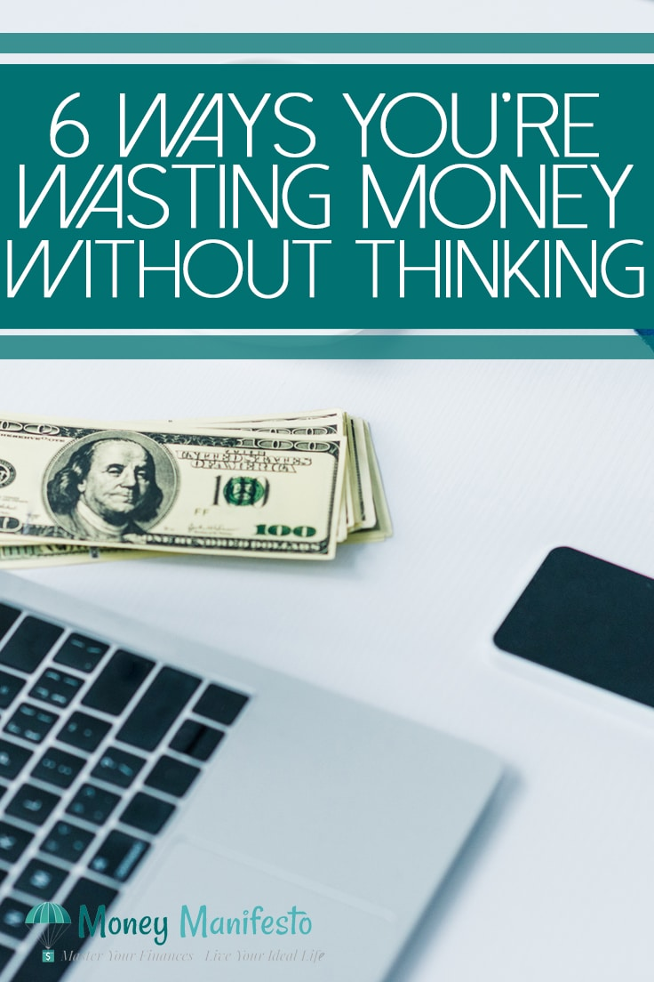 Do you want some extra money? Saving money can be as easy as eliminating money wasters. Check out these 6 ways you're wasting money without thinking and we'll help you with the solutions to fix these problems without budgeting. You may be surprised to see a couple things you thought were money hacks but are instead bad money moves. #money #moneyhacks #moneytips #moneymanagement #moneywasters