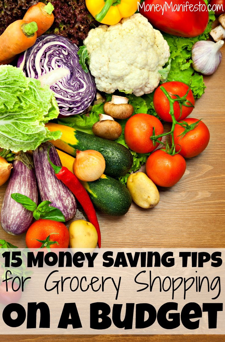 15 Money Saving Tips For Grocery Shopping On A Budget