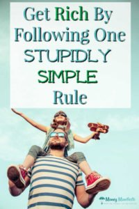 get rich by following one stupidly simple rule above a father holding his daughter on his shoulders