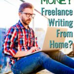 want to earn money freelance writing from home next to man with laptop sitting on a pier