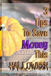 three tips to save money this Halloween overlayed over pumpkins and leaves sitting on a wood background