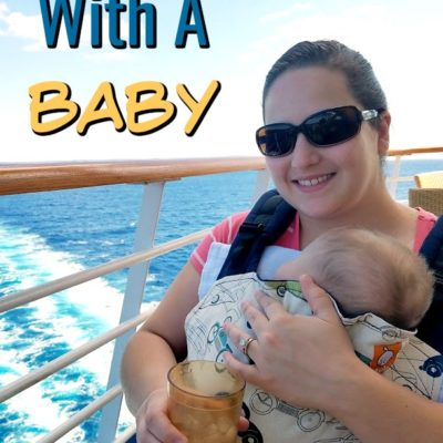 Cruising With A Six Month Old – How to Prepare Plus Our Adventure
