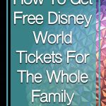 How To Get Free Disney World Tickets For The Whole Family overlayed on epcot ball at night