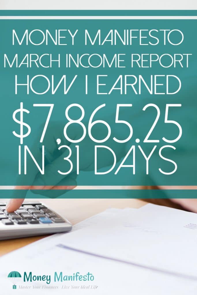 Money Manifesto March Income Report - How I Earned $7,865.25 Blogging In Just 31 Days above desk with calculator and statements