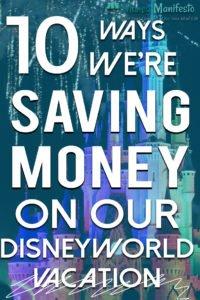 10 ways we're saving money on our disney world vacation over disney's cinderella castle