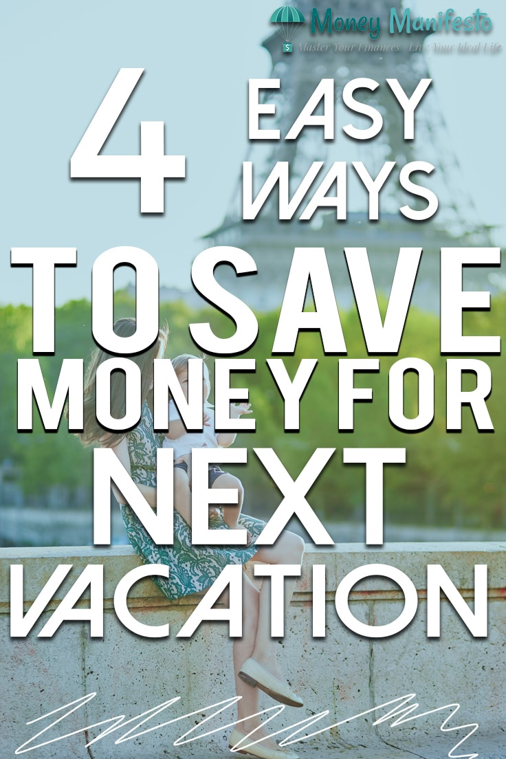 4 easy ways to save money for next vacation over mom and child visiting paris france at eiffel tower