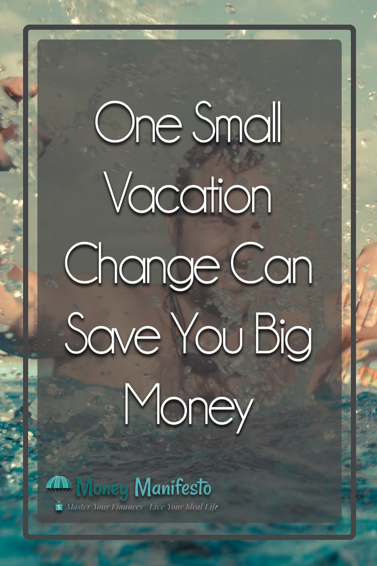 one small vacation change can save you big money over man swimming in water
