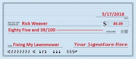 signed personal check example written to rick weaver for 85 dollars and 39 cents for fixing my lawnmower dated May 17 2018