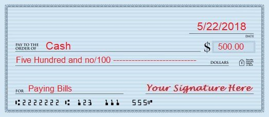 a personal check filled out to cash for 500 hundred dollars dated may 22 2018 for paying bills