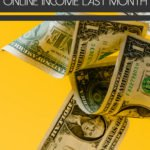 How I Made $5,354.17 In Online Income Last Month in front of four dollar bills falling through air on yellow background