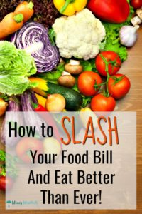 how to slash your food bill and eat better than ever over colorful vegetables on a wood background