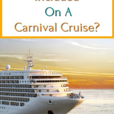 What Is Included In A Carnival Cruise And What Isn't
