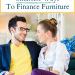 5 smartest ways to finance furniture above young man and woman looking at each other sitting on a couch