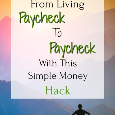 This Money Hack Will Help You Stop Living Paycheck To Paycheck
